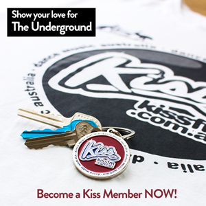 Become a Kiss Member & show your love for the underground