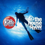 that house show on Kiss FM