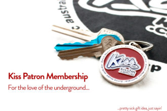 Kiss Patron Membership - For the love of the underground