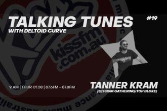 Talking Tunes #19 - Tanner Kram - 01.08.2019